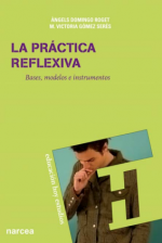 La pr�ctica reflexiva: bases, modelos e instrumentos